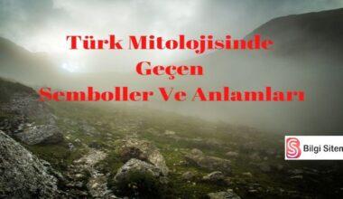 Türk Mitolojisinde Geçen Semboller ve Anlamları Nelerdir?