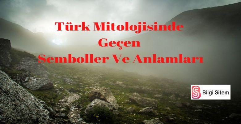 Türk Mitolojisinde Geçen Semboller Ve Anlamları